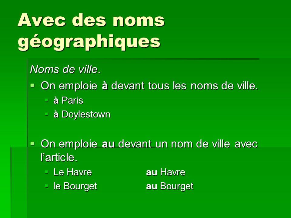 Avec des noms géographiques Noms de ville.