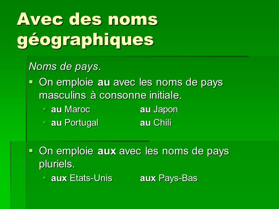 Avec des noms géographiques Noms de pays.