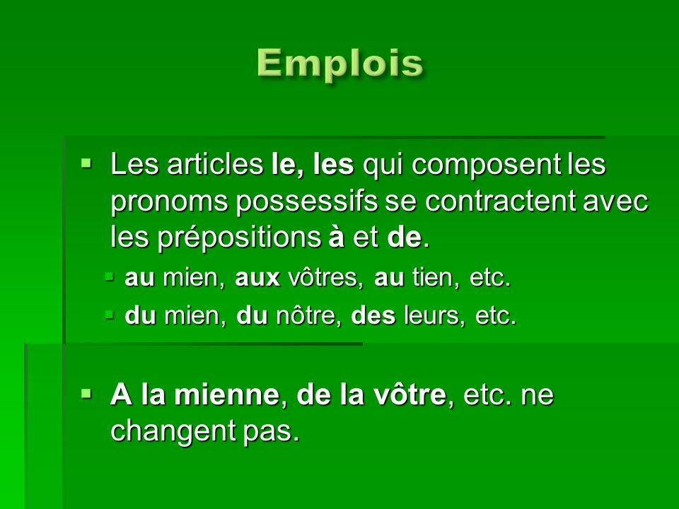 Emplois idiomatiques: Emplois idiomatiques: Les pronoms les miens, les tiens, les vôtres, etc.