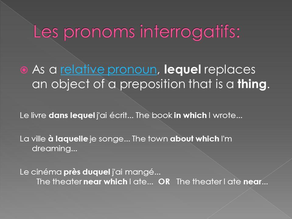(If the object of the preposition is a person, use qui).qui La fille avec qui jai parlé...