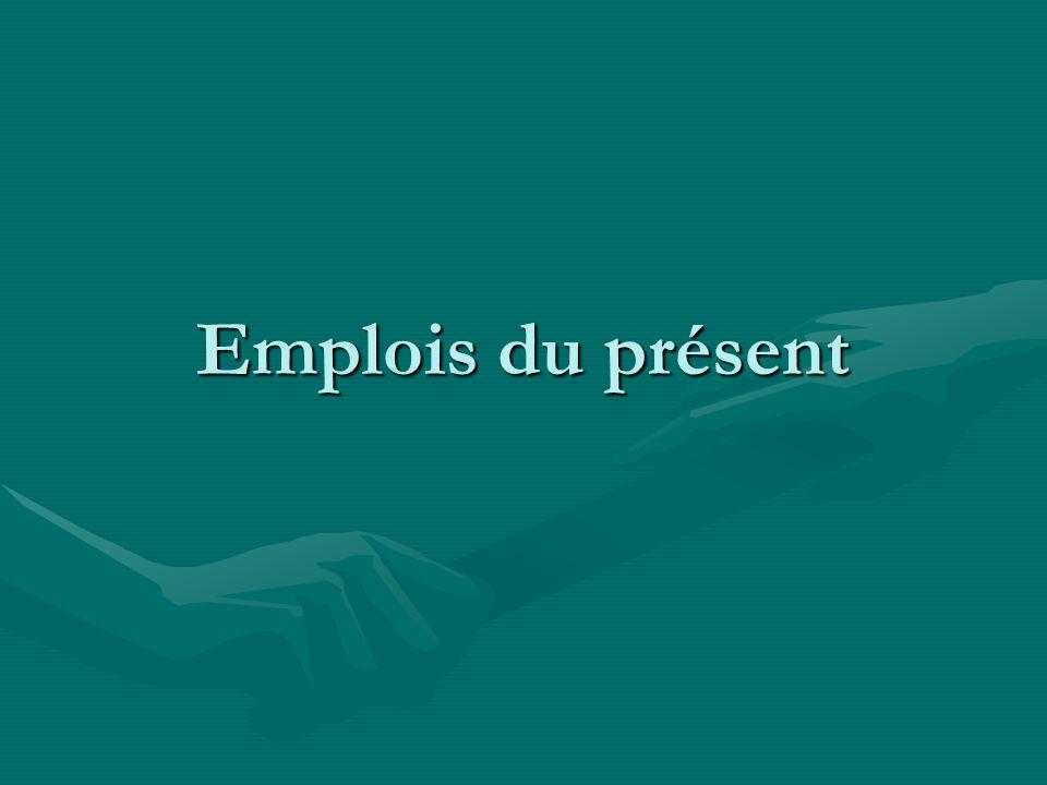 Comme en anglais, on emploie le présent en français… pour exprimer une vérité généralepour exprimer une vérité générale –La grammaire française est passionnante.