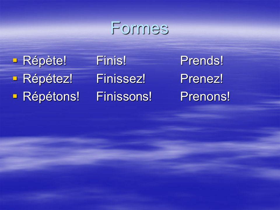 Formes On conjugue limpératif comme le présent mais le sujet (tu, vous, nous) nest pas exprimé.