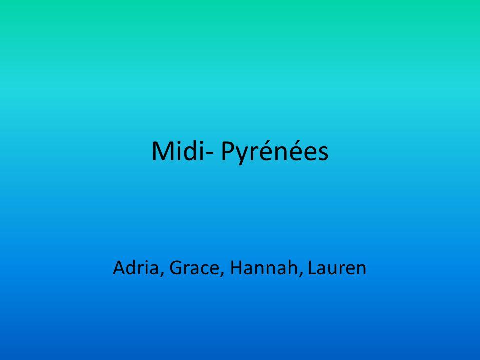 Midi- Pyrénées Adria, Grace, Hannah, Lauren