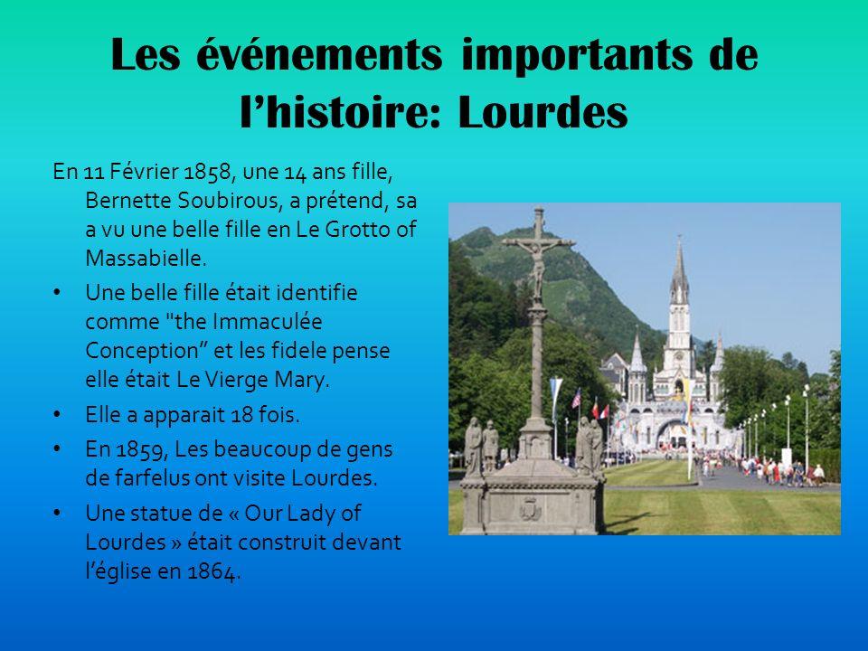 Les événements importants de lhistoire: Lourdes En 11 Février 1858, une 14 ans fille, Bernette Soubirous, a prétend, sa a vu une belle fille en Le Grotto of Massabielle.
