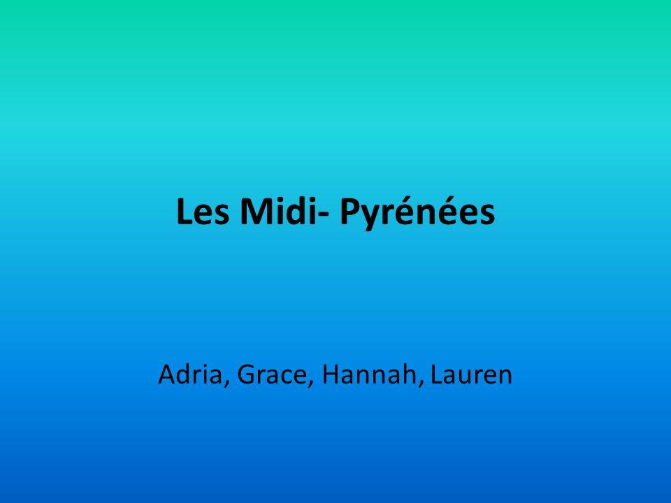 Les Midi- Pyrénées Adria, Grace, Hannah, Lauren
