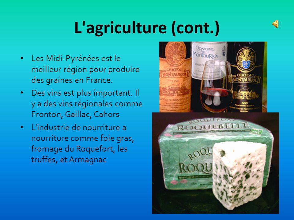 L'agriculture Lagriculture dans les Midi Pyrénées emploie 8.3% de la travaille. Des animaux comme des vaches, des moutons et des poulets et aussi les