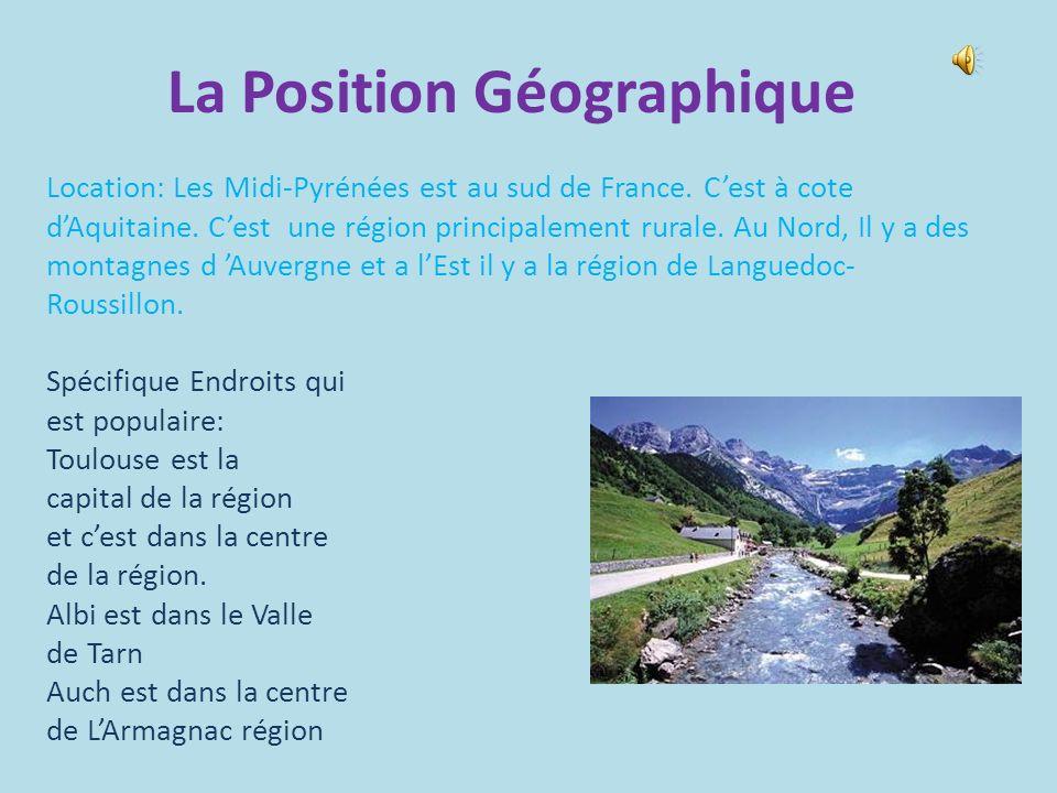 La Position Géographique Location: Les Midi-Pyrénées est au sud de France.