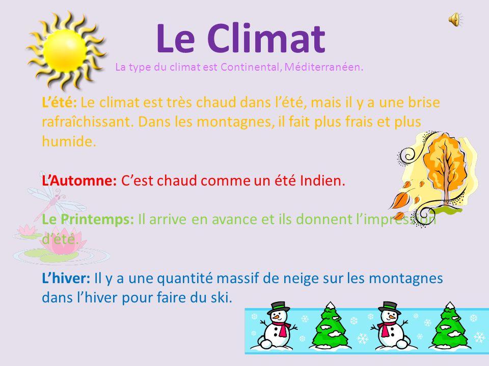 Le Climat Lété: Le climat est très chaud dans lété, mais il y a une brise rafraîchissant.