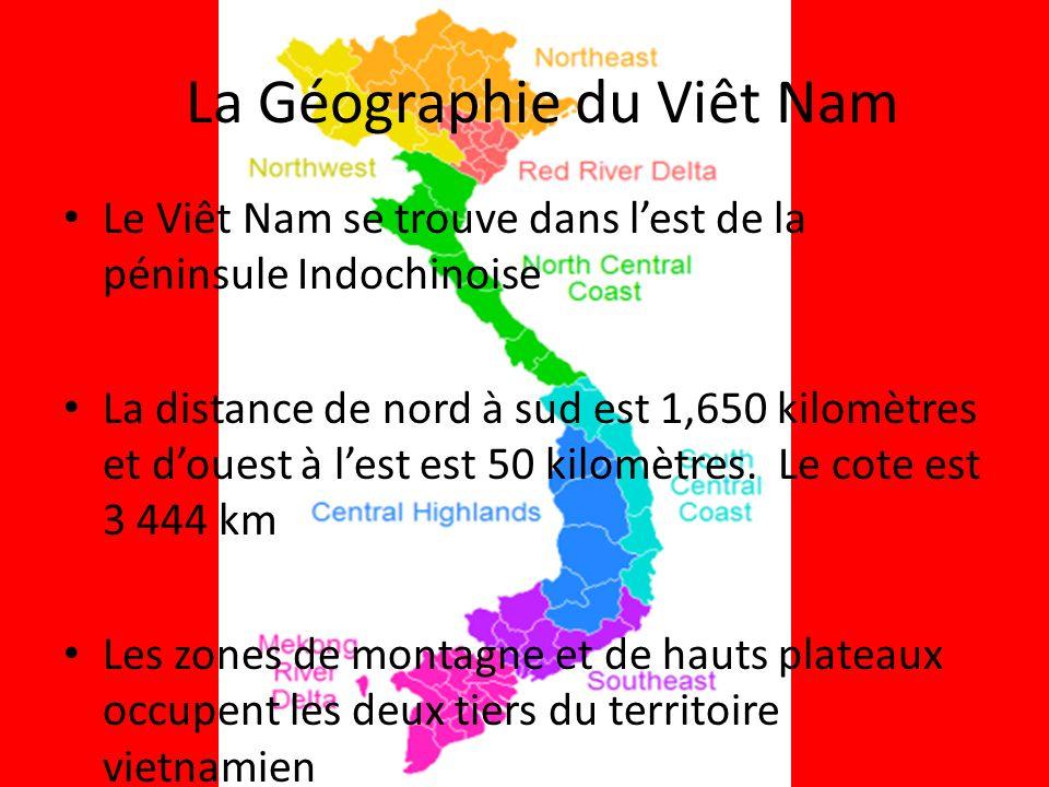 La Géographie du Viêt Nam Le Viêt Nam se trouve dans lest de la péninsule Indochinoise La distance de nord à sud est 1,650 kilomètres et douest à lest est 50 kilomètres.