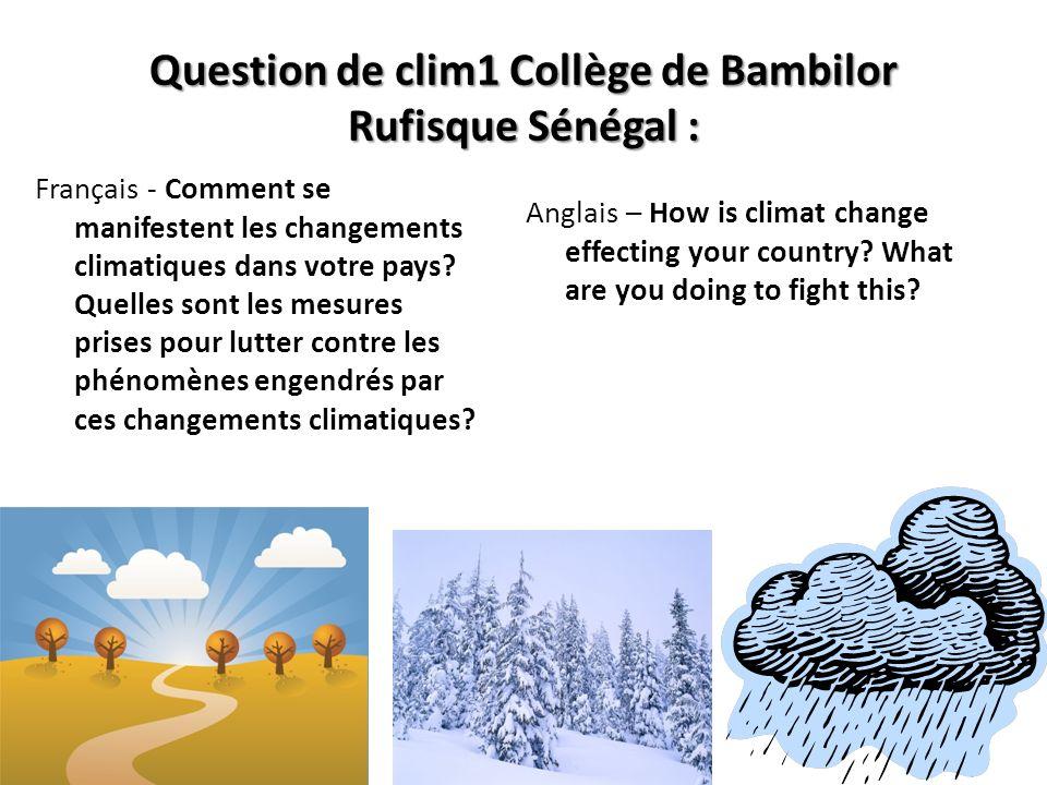Question de clim1 Collège de Bambilor Rufisque Sénégal : Français - Comment se manifestent les changements climatiques dans votre pays.