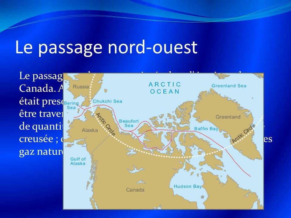Le passage nord-ouest Le passage nord-ouest est située dans l Arctique du Canada.