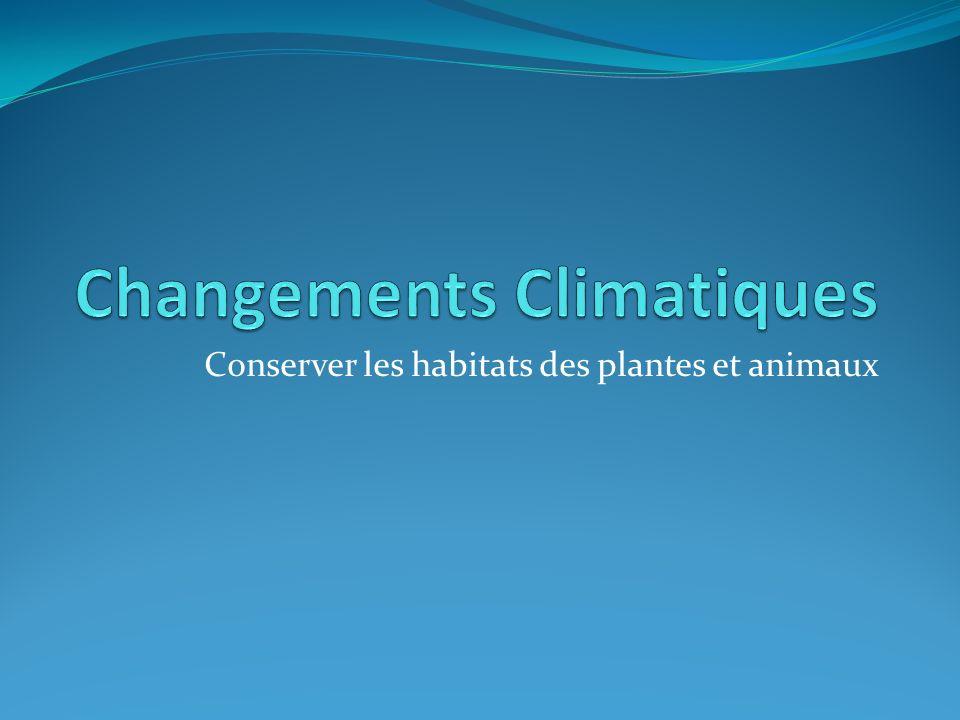 Conserver les habitats des plantes et animaux
