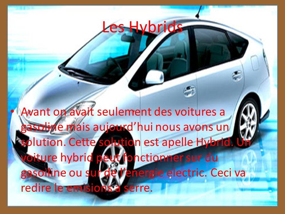 Les Hybrids Avant on avait seulement des voitures a gasoline mais aujourdhui nous avons un solution.
