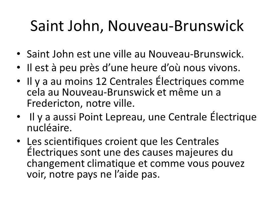 Saint John, Nouveau-Brunswick Saint John est une ville au Nouveau-Brunswick. Il est à peu près dune heure doù nous vivons. Il y a au moins 12 Centrale