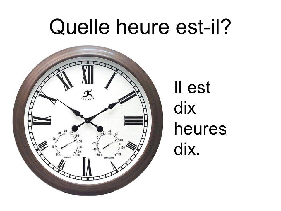 Quelle heure est-il? Il est onze heures six.