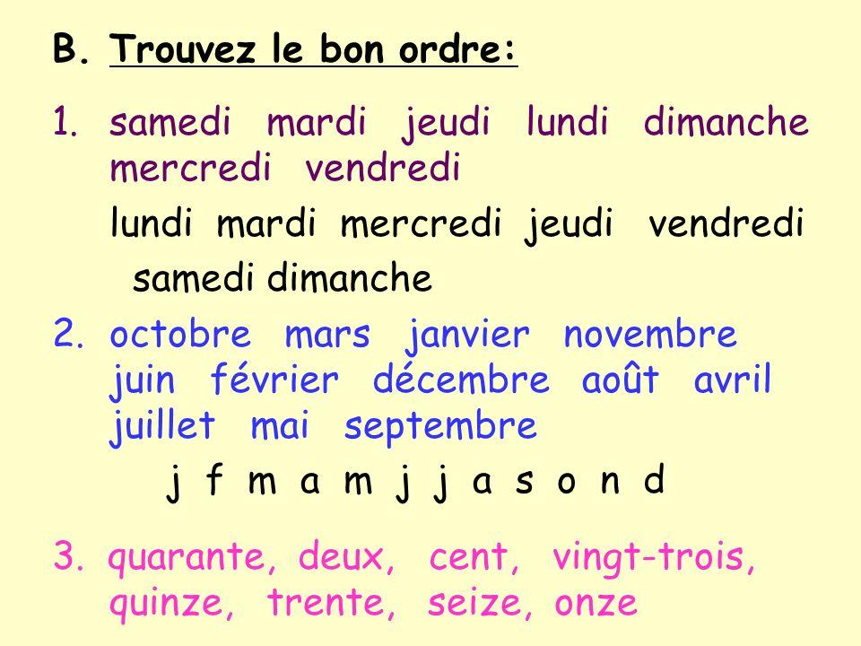 A. Trouvez: 1. Un prénom français (masculin) 2. Deux prénoms français (féminins) 3. Trois animaux 4. Quatre mois de lannée 5. Cinq choses à manger 6.