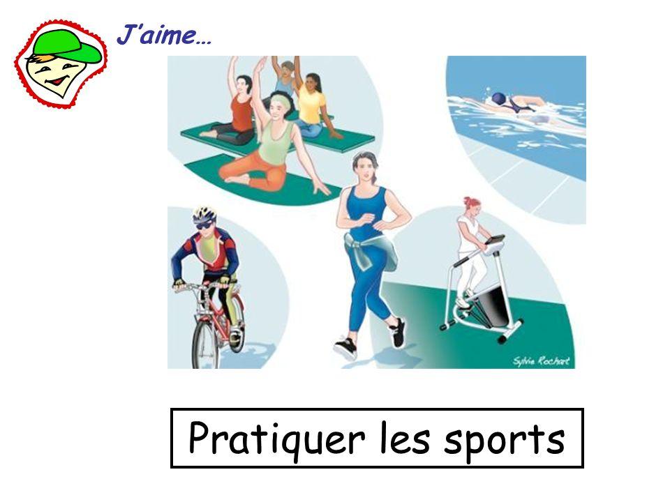 Pratiquer les sports Jaime…
