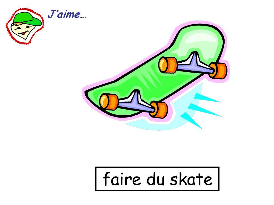 faire du skate Jaime…