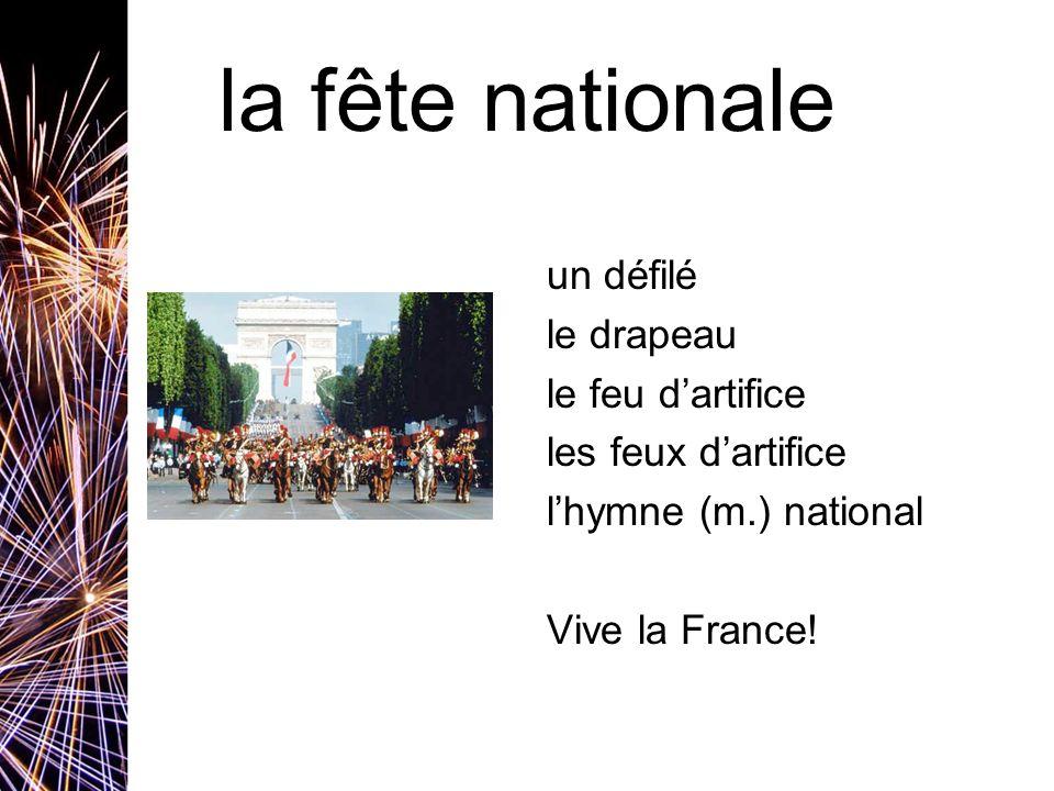 la fête nationale un défilé le drapeau le feu dartifice les feux dartifice lhymne (m.) national Vive la France!
