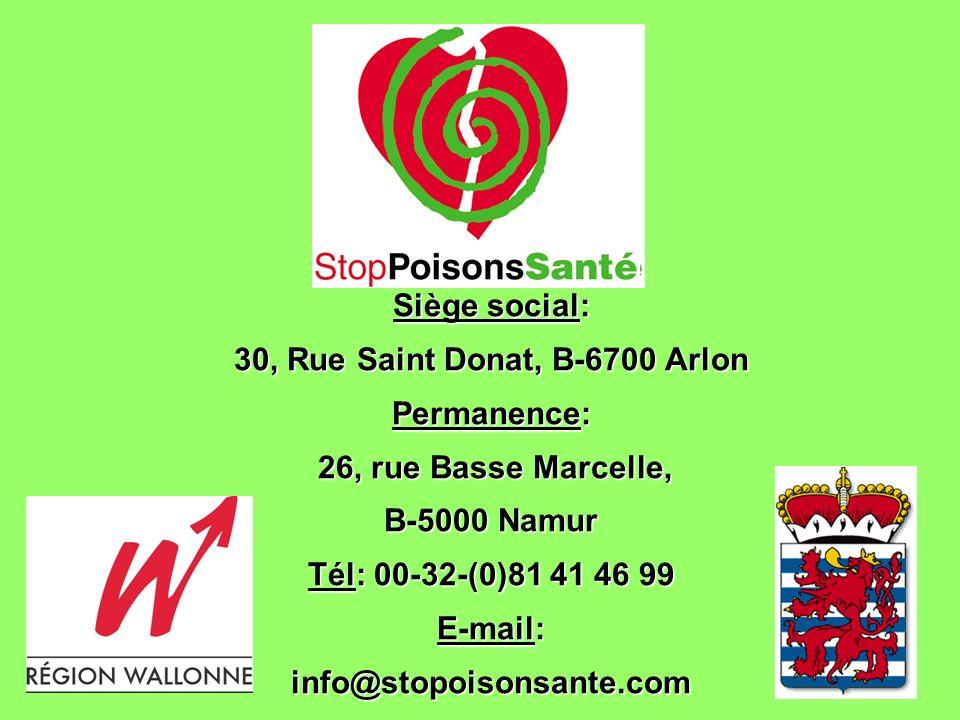 Siège social: 30, Rue Saint Donat, B-6700 Arlon Permanence: 26, rue Basse Marcelle, 26, rue Basse Marcelle, B-5000 Namur Tél: 00-32-(0)81 41 46 99 E-m