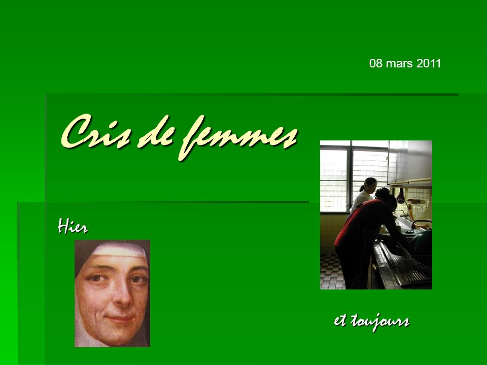 Cris de femmes Hier et toujours 08 mars 2011