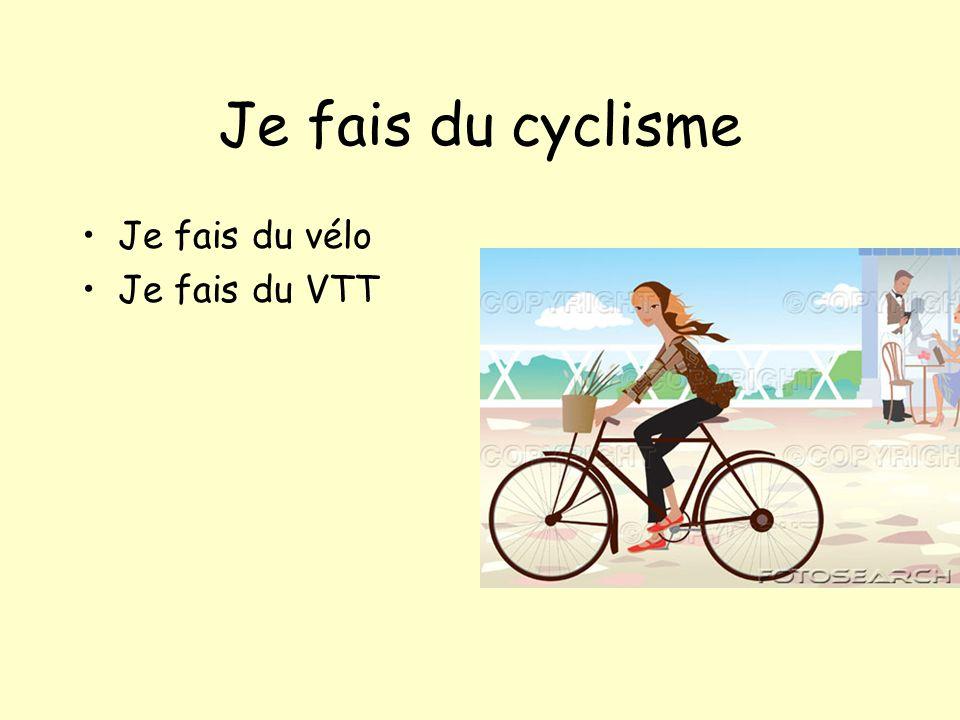 Je fais du cyclisme Je fais du vélo Je fais du VTT