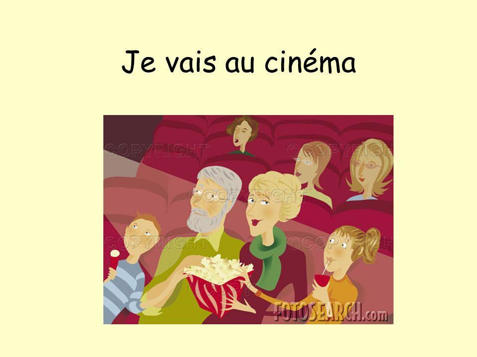 Je vais au cinéma