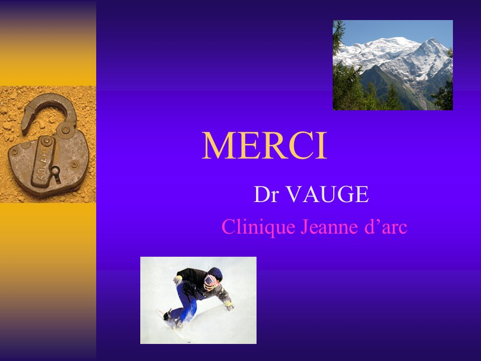 MERCI Dr VAUGE Clinique Jeanne darc