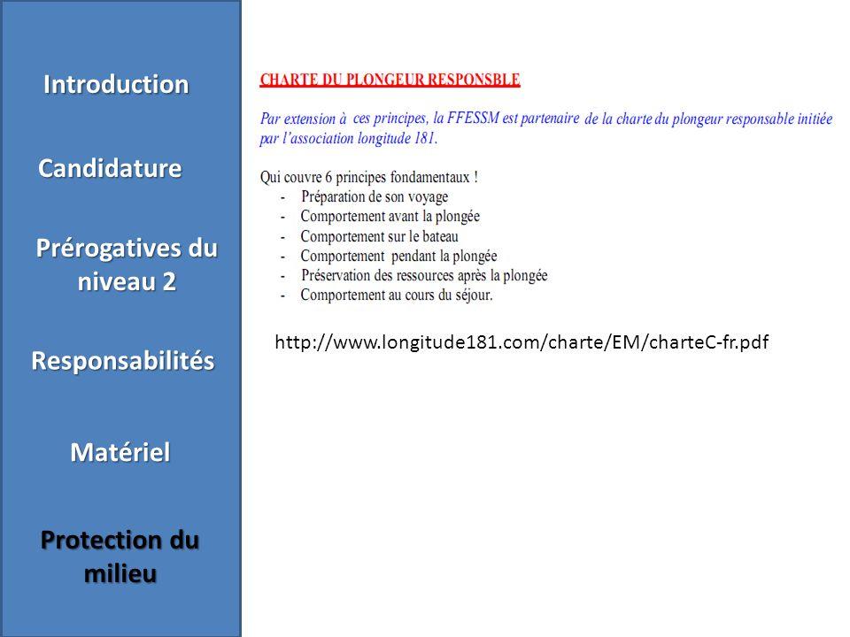 Matériel Introduction Candidature Prérogatives du niveau 2 Responsabilités Matériel Protection du milieu http://www.longitude181.com/charte/EM/charteC-fr.pdf