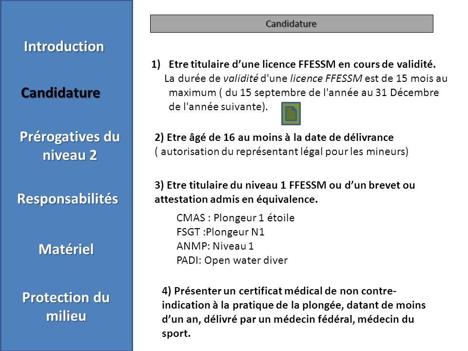 Candidature 1)Etre titulaire dune licence FFESSM en cours de validité.
