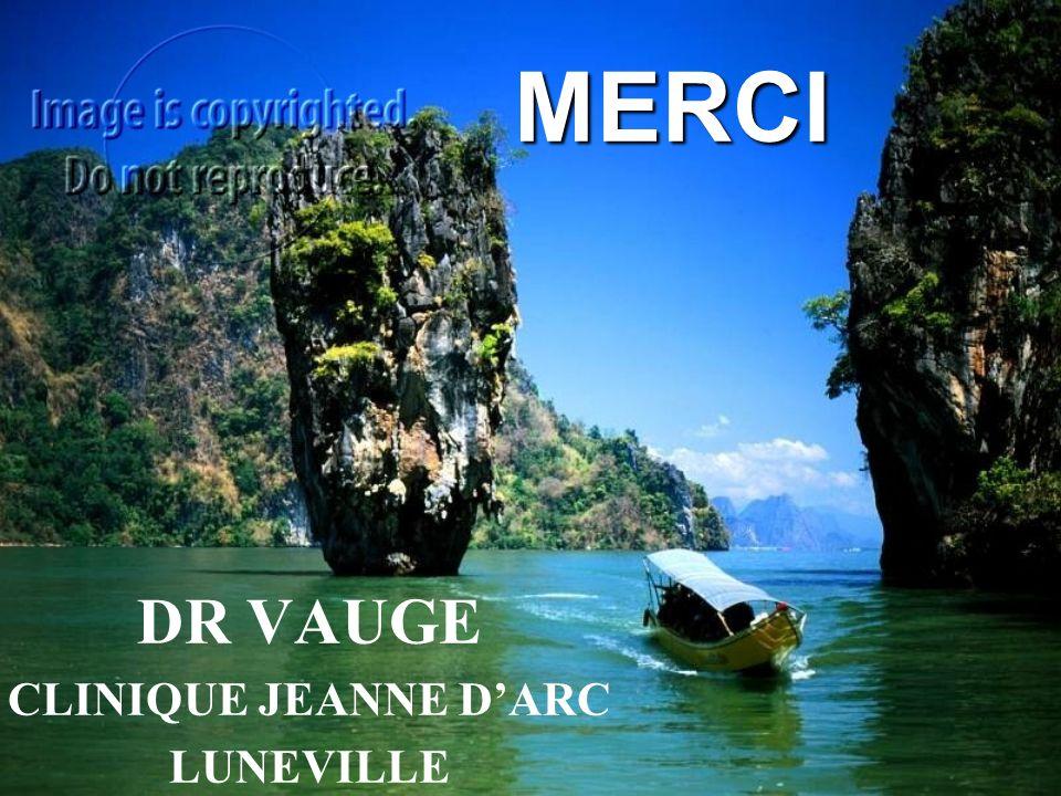 MERCI DR VAUGE CLINIQUE JEANNE DARC LUNEVILLE