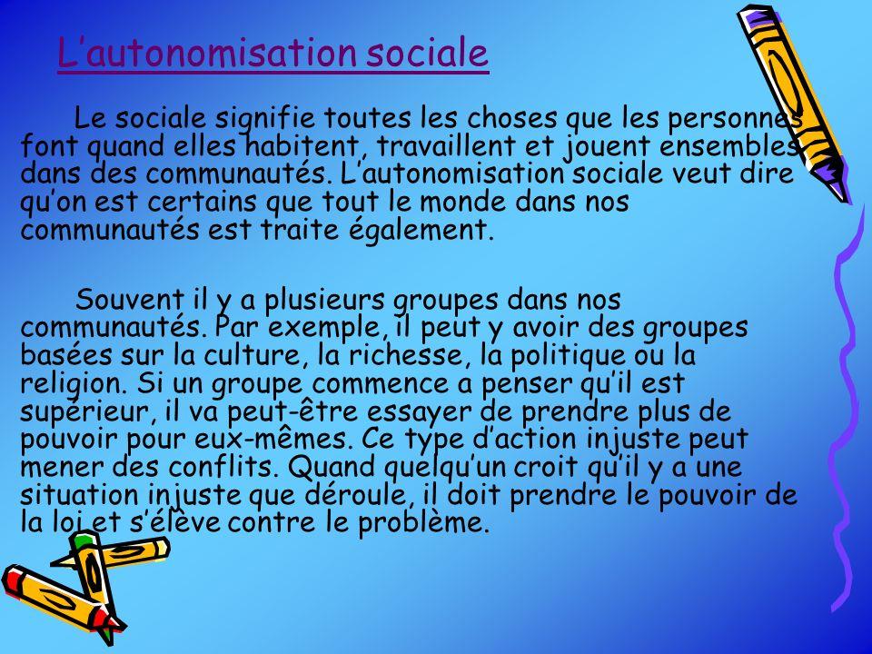 Lautonomisation sociale Le sociale signifie toutes les choses que les personnes font quand elles habitent, travaillent et jouent ensembles dans des co