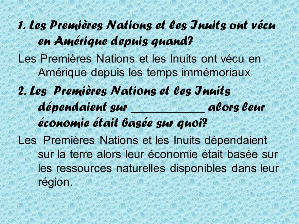 1. Les Premières Nations et les Inuits ont vécu en Amérique depuis quand.