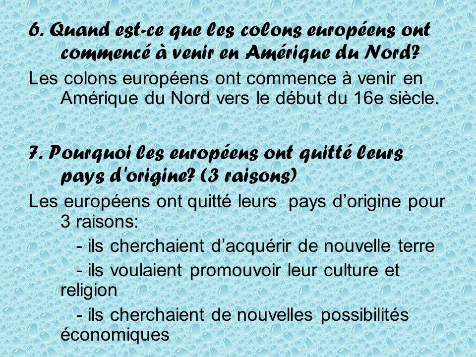 6. Quand est-ce que les colons européens ont commencé à venir en Amérique du Nord.