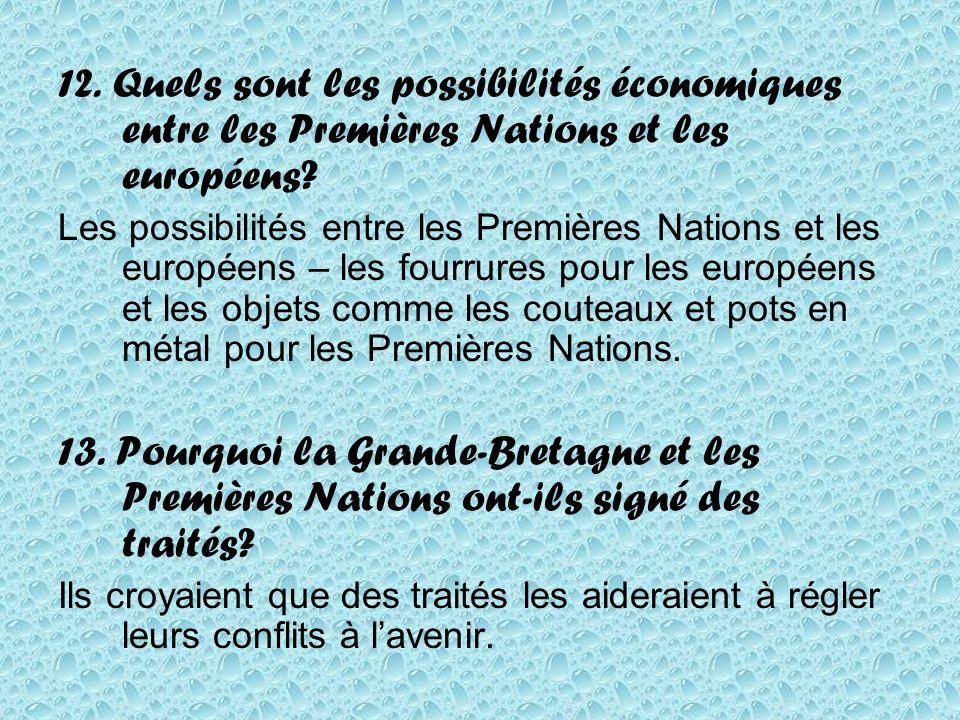 12. Quels sont les possibilités économiques entre les Premières Nations et les européens.