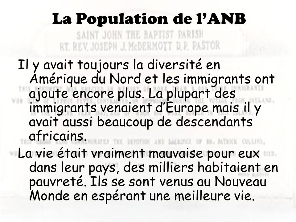 La Population de lANB Il y avait toujours la diversité en Amérique du Nord et les immigrants ont ajoute encore plus. La plupart des immigrants venaien