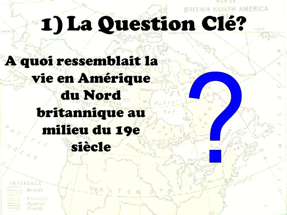 1)La Question Clé.