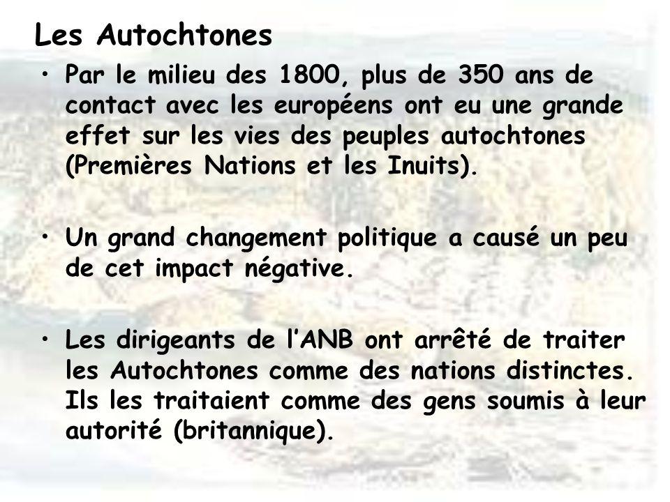 Les Autochtones Par le milieu des 1800, plus de 350 ans de contact avec les européens ont eu une grande effet sur les vies des peuples autochtones (Pr