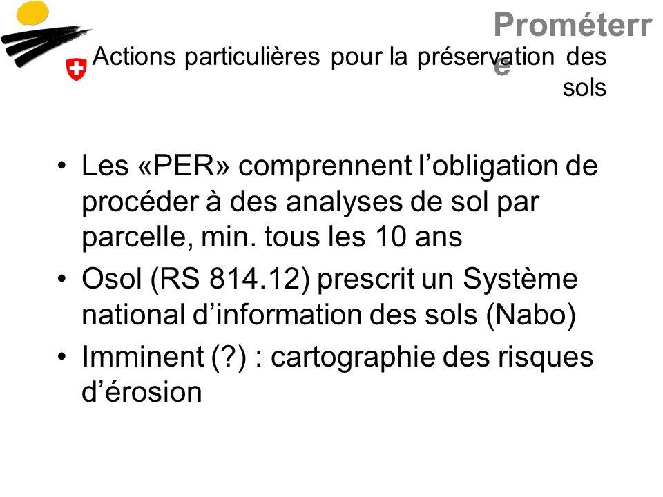 Prométerr e Actions particulières pour la préservation des sols Les «PER» comprennent lobligation de procéder à des analyses de sol par parcelle, min.
