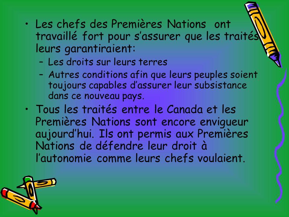Les chefs des Premières Nations ont travaillé fort pour sassurer que les traités leurs garantiraient: –Les droits sur leurs terres –Autres conditions