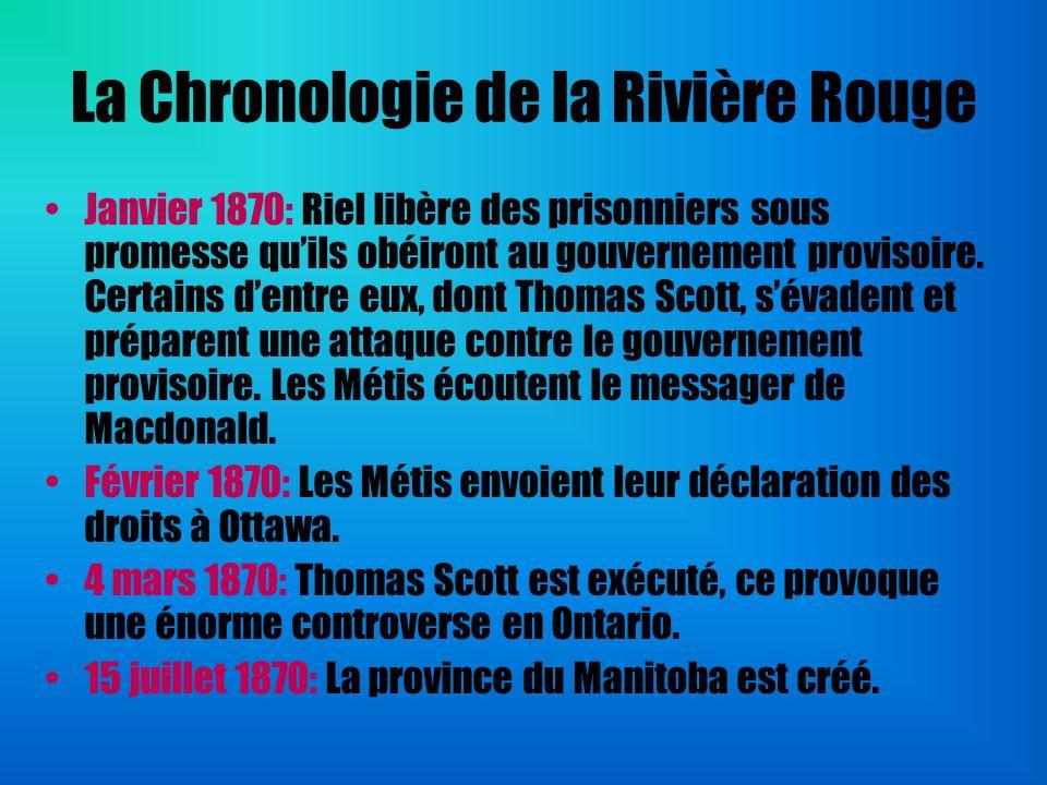 La Chronologie de la Rivière Rouge Janvier 1870: Riel libère des prisonniers sous promesse quils obéiront au gouvernement provisoire. Certains dentre