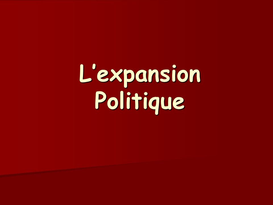 Lexpansion Politique