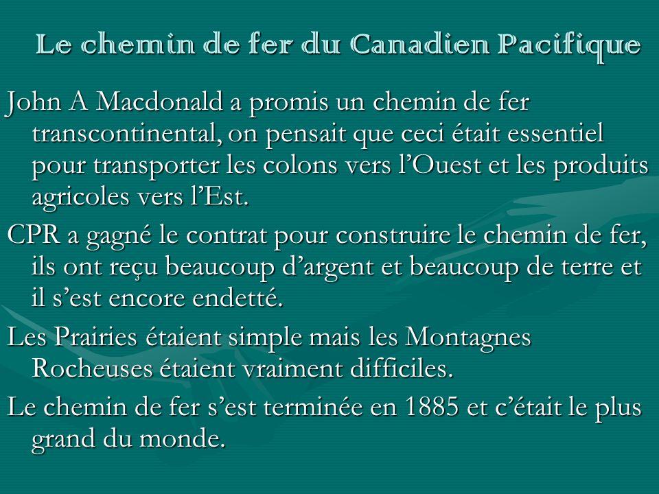 Le chemin de fer du Canadien Pacifique John A Macdonald a promis un chemin de fer transcontinental, on pensait que ceci était essentiel pour transport