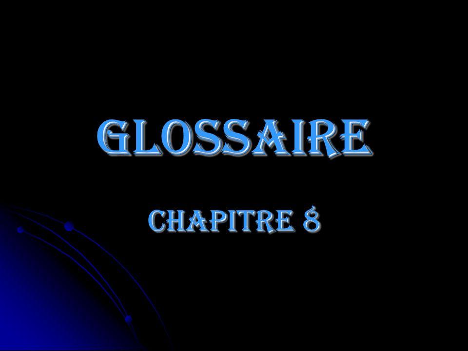 Glossaire Chapitre 8
