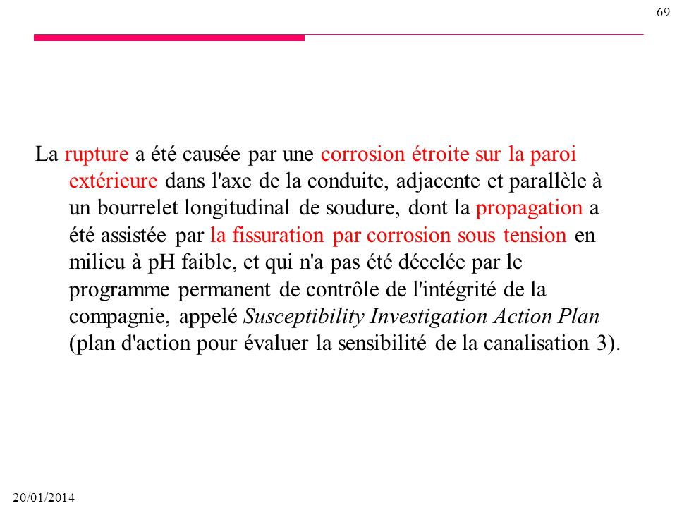20/01/2014 68 Le Bureau de la sécurité des transports du Canada (BST) a enquêté sur cet accident dans le seul but de promouvoir la sécurité des transp