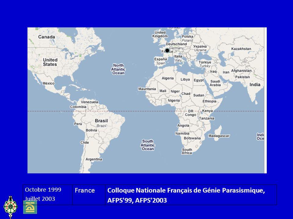 Octobre 1999 Juillet 2003 FranceColloque Nationale Français de Génie Parasismique, AFPS 99, AFPS 2003