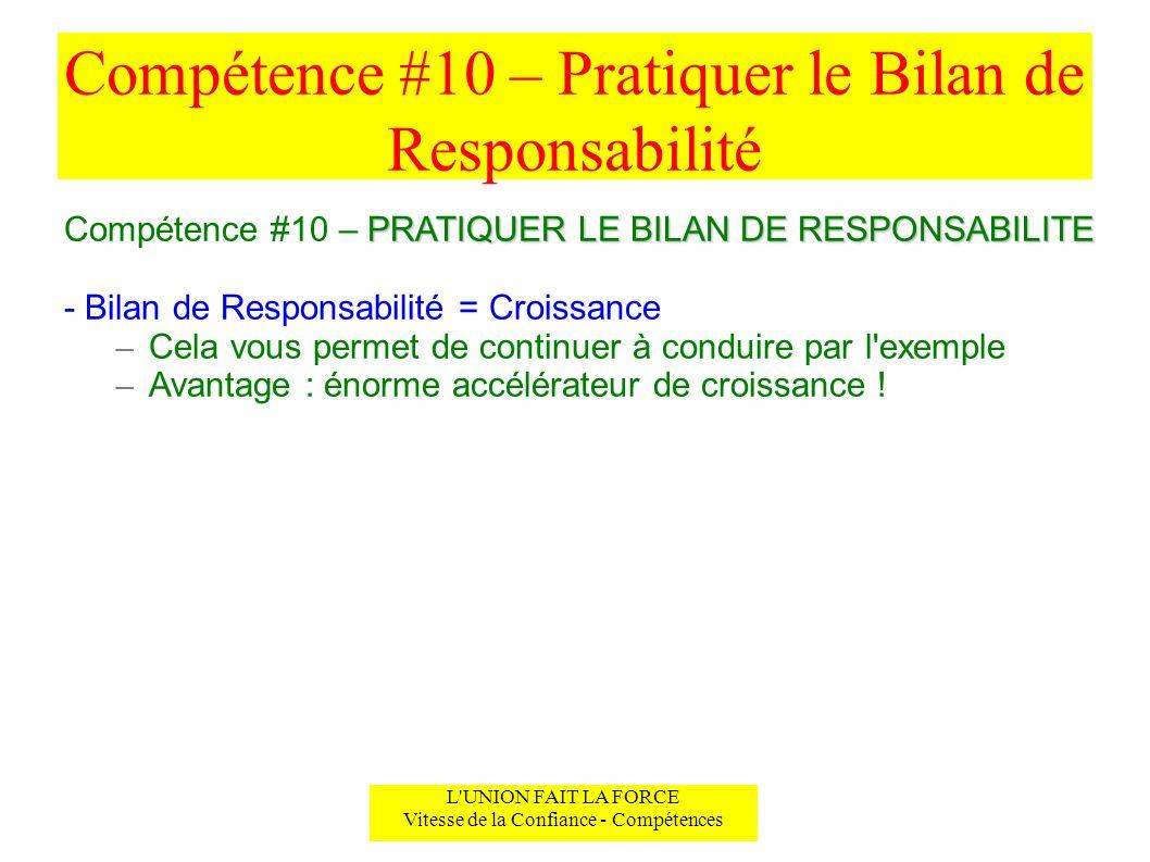 Compétence #10 – Pratiquer le Bilan de Responsabilité L'UNION FAIT LA FORCE Vitesse de la Confiance - Compétences PRATIQUER LE BILAN DE RESPONSABILITE