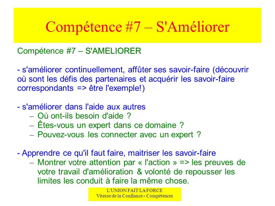Compétence #7 – S'Améliorer L'UNION FAIT LA FORCE Vitesse de la Confiance - Compétences S'AMELIORER Compétence #7 – S'AMELIORER - s'améliorer continue