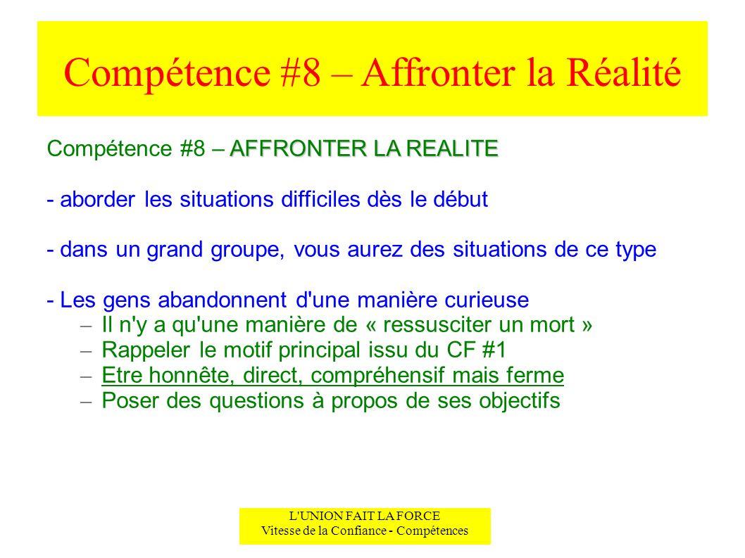 Compétence #8 – Affronter la Réalité L'UNION FAIT LA FORCE Vitesse de la Confiance - Compétences AFFRONTER LA REALITE Compétence #8 – AFFRONTER LA REA