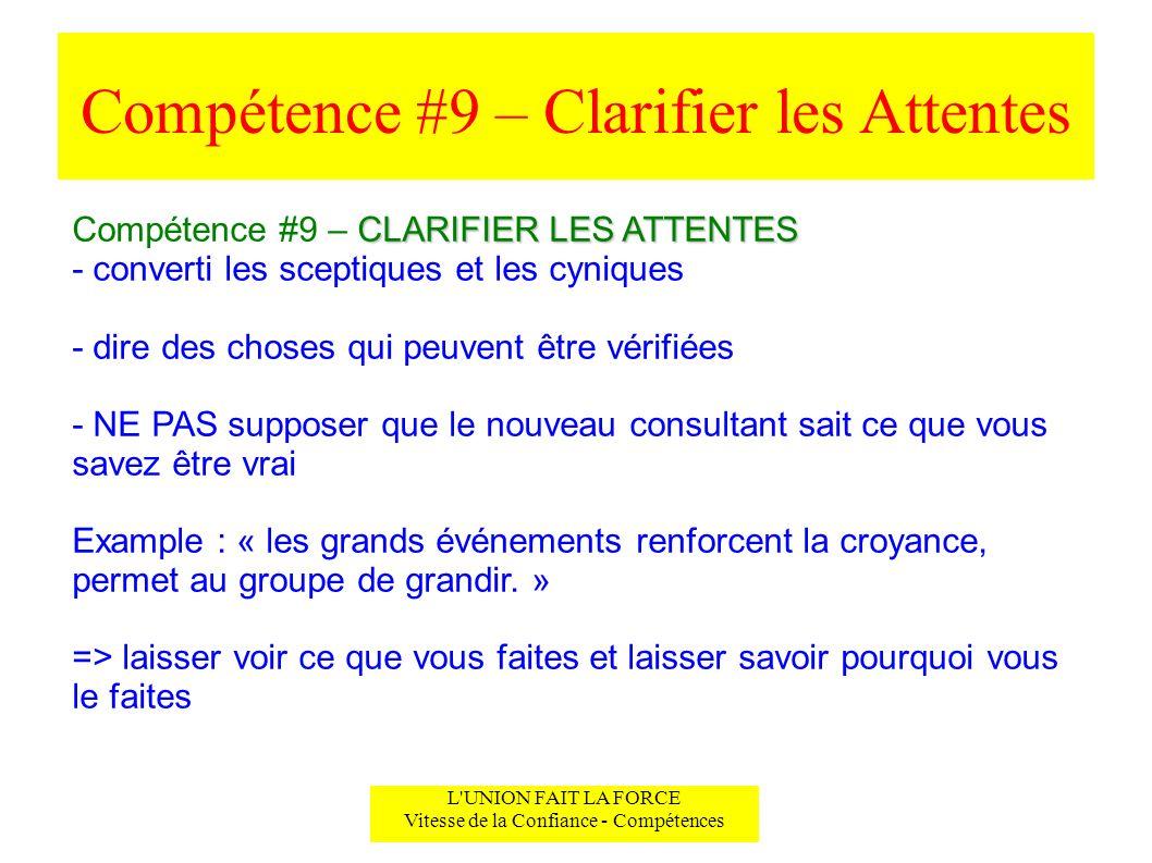 Compétence #9 – Clarifier les Attentes L'UNION FAIT LA FORCE Vitesse de la Confiance - Compétences CLARIFIER LES ATTENTES Compétence #9 – CLARIFIER LE
